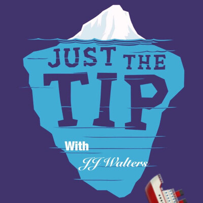 Just the Tip With JJ Walters