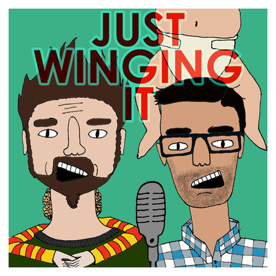 Just Winging It: Dads Podcast