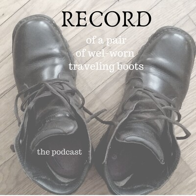 Record of a Well Worn Pair of Boots