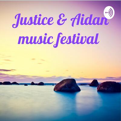 Justice & Aidan music festival