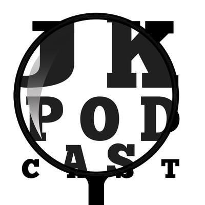 J K Podcast