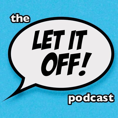 Let It Off Podcast