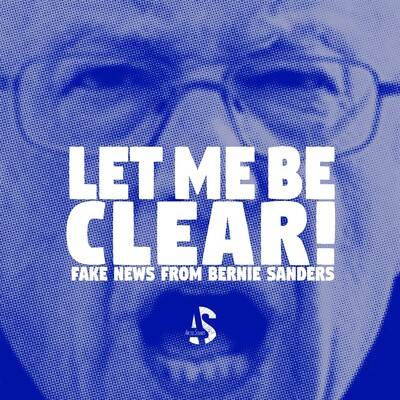 Let Me Be Clear: A News Satire Podcast hosted by Bernie Sanders