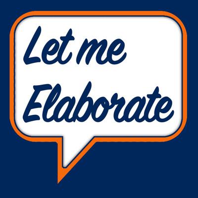 Let Me Elaborate