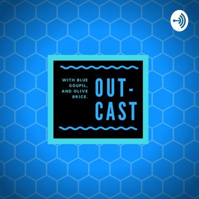Out-Cast