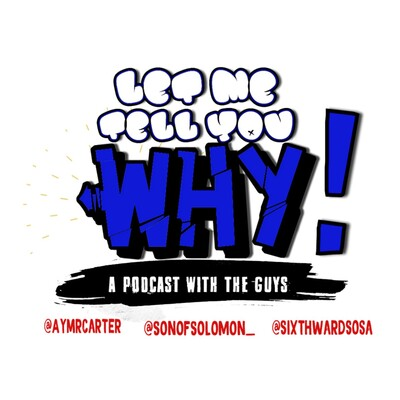 Let Me Tell You Why: A Podcast with The Guys