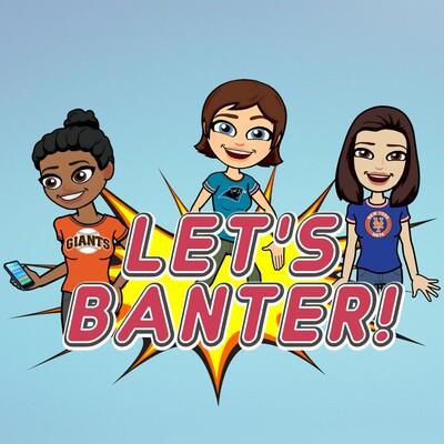 Let's Banter
