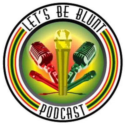 Let's Be Blunt Podcast