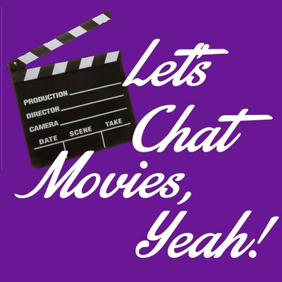 Let's Chat Movies, Yeah!