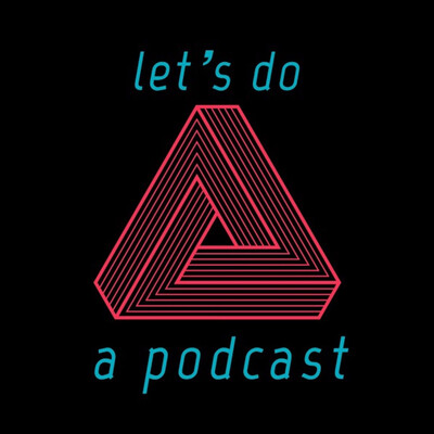 Let's do a podcast