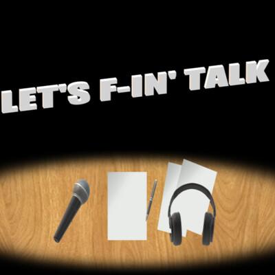 Let's F-in' Talk