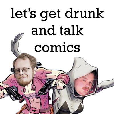 Let's Get Drunk and Talk Comics