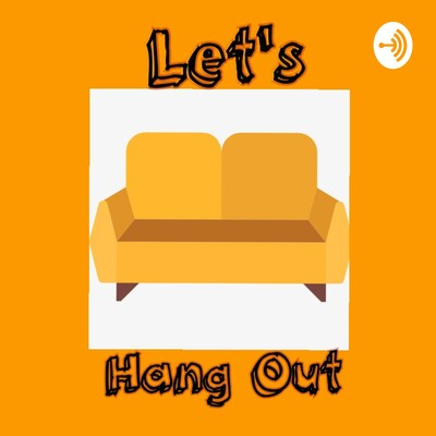 Let's Hang Out