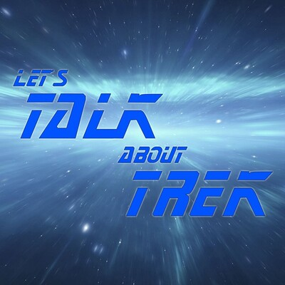 Let's Talk About Trek