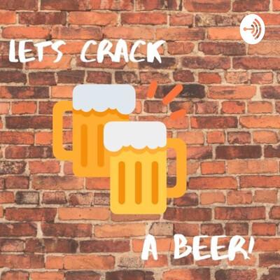 Lets Crack A Beer