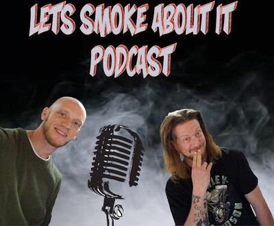 Lets Smoke About It Podcast