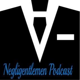 Negligentlemen Podcast