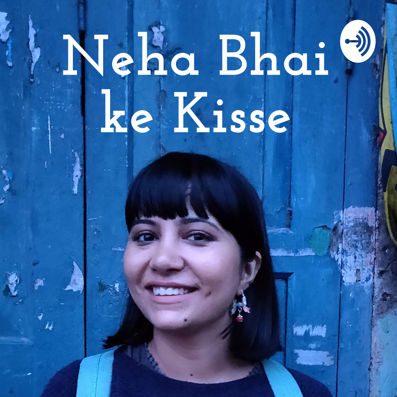 Neha Bhai ke Kisse