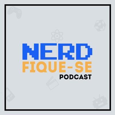 Nerdfique-se Podcast