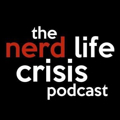 Nerdlife Crisis
