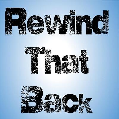 Rewind That Back