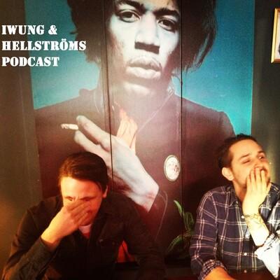 Iwung och Hellströms Podcast