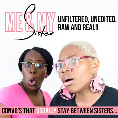 Me and My Sister Podcast