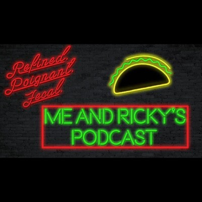 Me and Ricky's Podcast