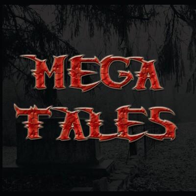 MEGA TALES!