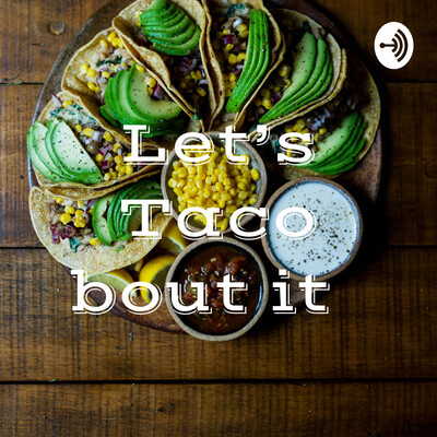 Let's Taco bout it ?