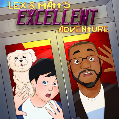 Lex & Matt's Excellent Adventure