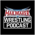 Hailmaker Wrestling Podcast