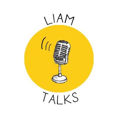 Liam Talks