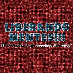Liberando Mentes (Podcast) - www.poderato.com/liberandomentes