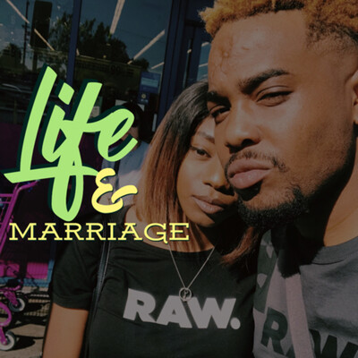 Life & Marriage