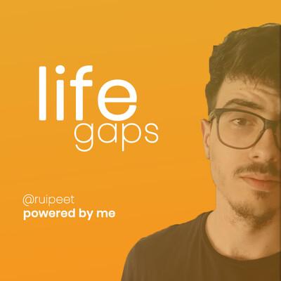 Life Gaps