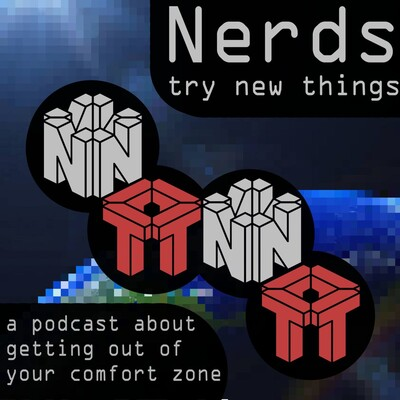 Nerds Try New Things