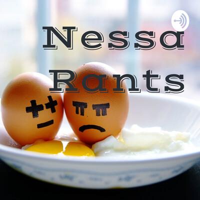 Nessa Rants