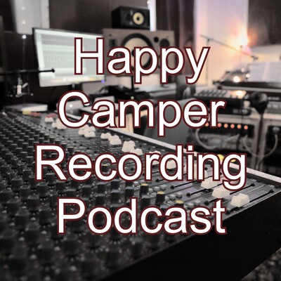 Happy Camper Recording Podcast
