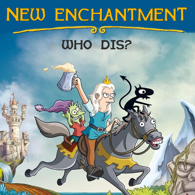 New Enchantment - Who Dis?
