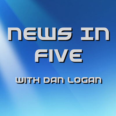 News in Five with Dan Logan