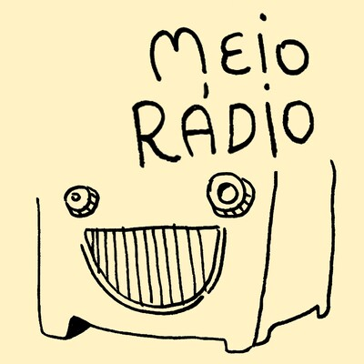 Meio Rádio – Podcast de humor