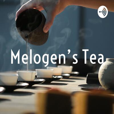 Melogen's Tea