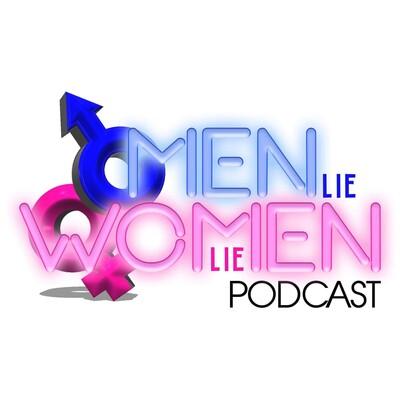 MenLieWomenLie Podcast