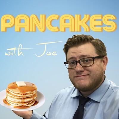 Pancakes with Joe