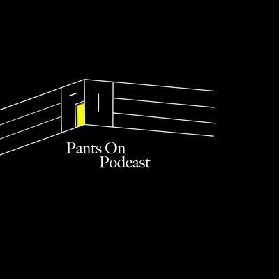 PantsOn Podcast