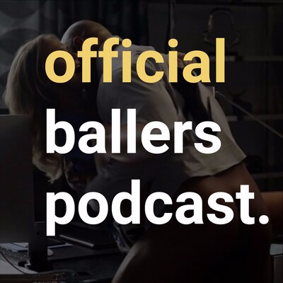 Official Ballers Podcast