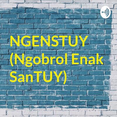 NGENSTUY (Ngobrol Enak SanTUY)