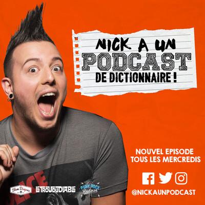 Nick a un Podcast de Dictionnaire!