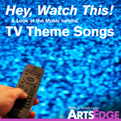 Hey, Watch This! A Look at the Music Behind TV Theme Songs